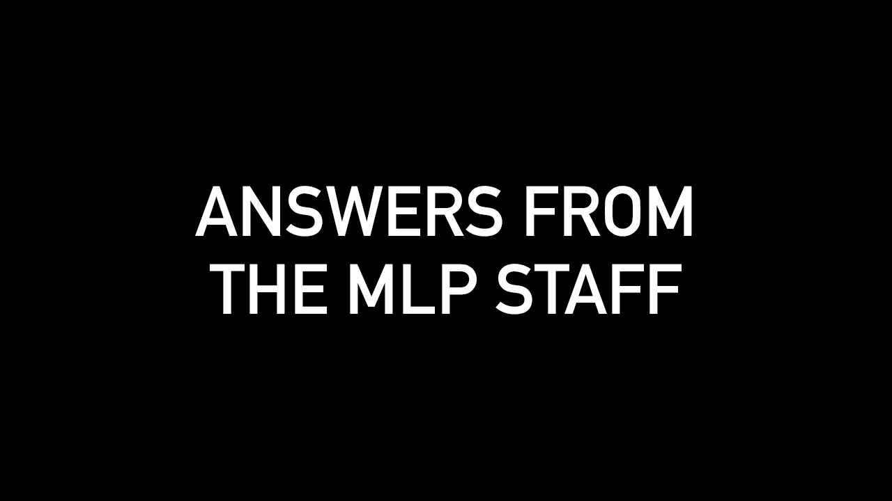 Answers From The MLP Staff