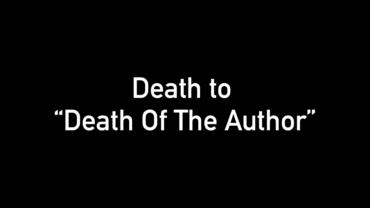 Death to Death of The Author