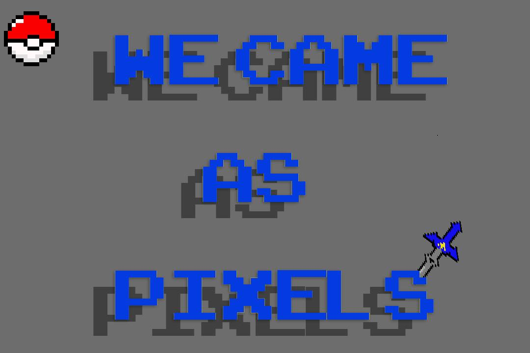 We Came As Pixels Ep 1