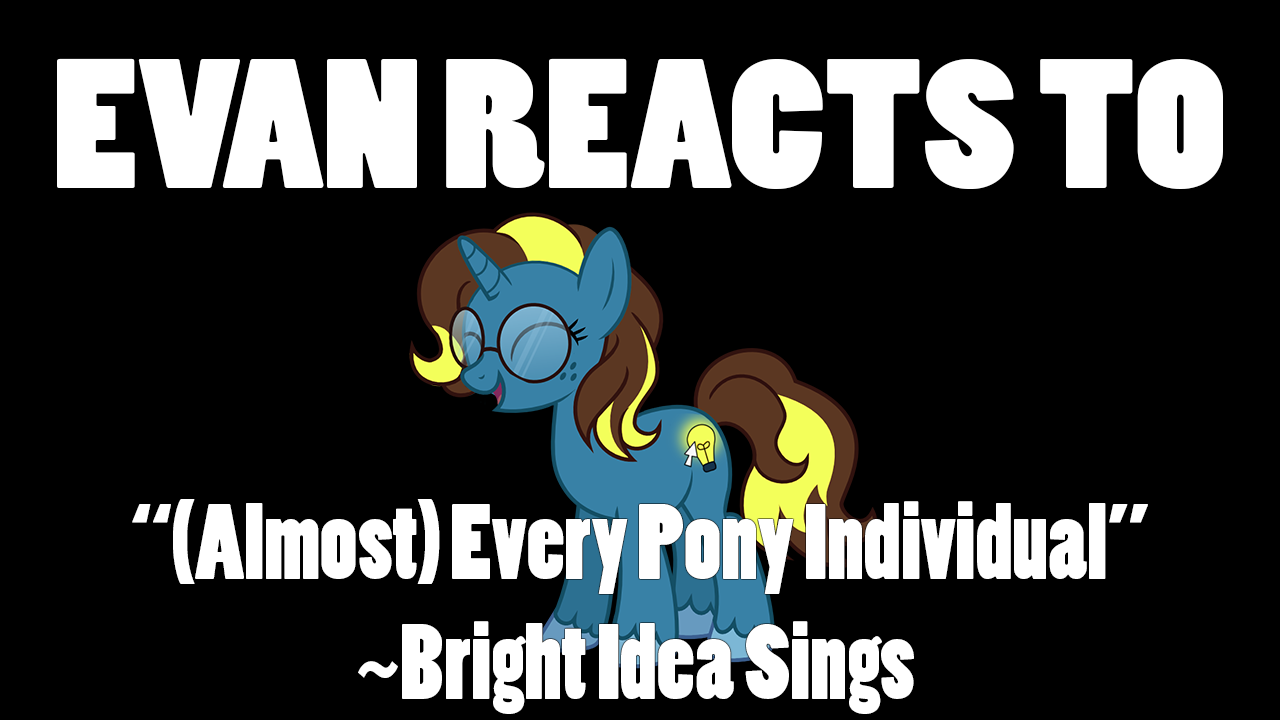Evan Reacts to Every Pony