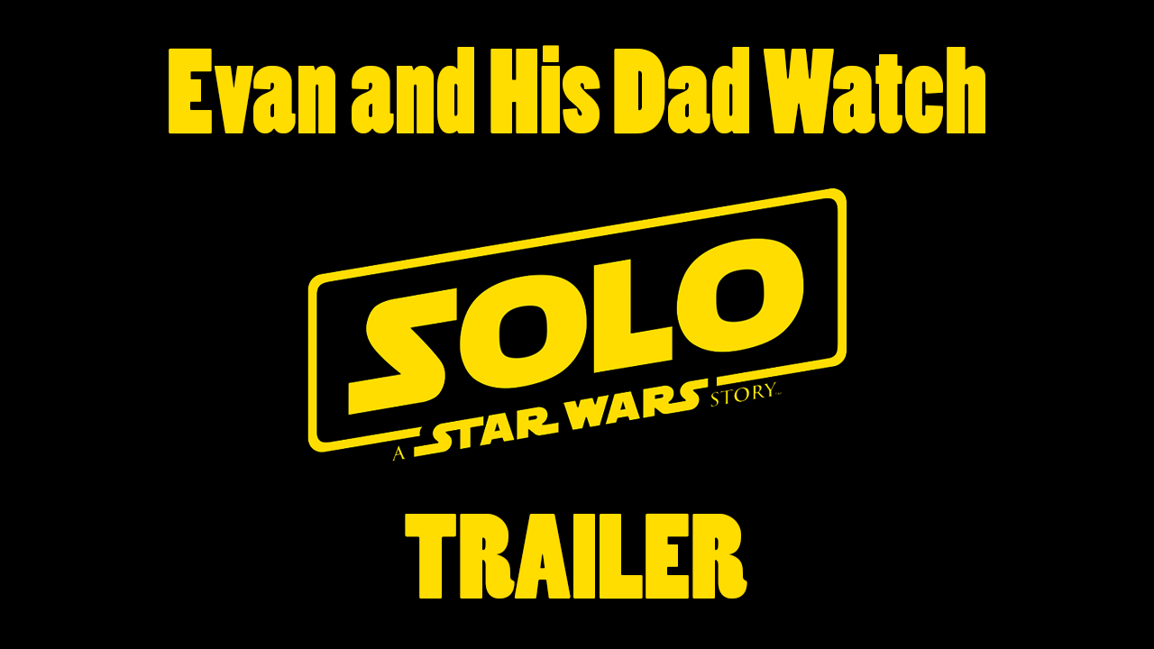 Solo trailer reactions