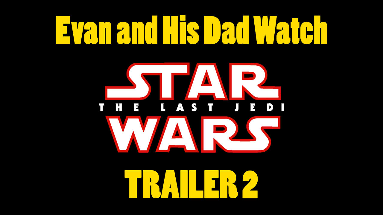 Last Jedi trailer 2 Reaction