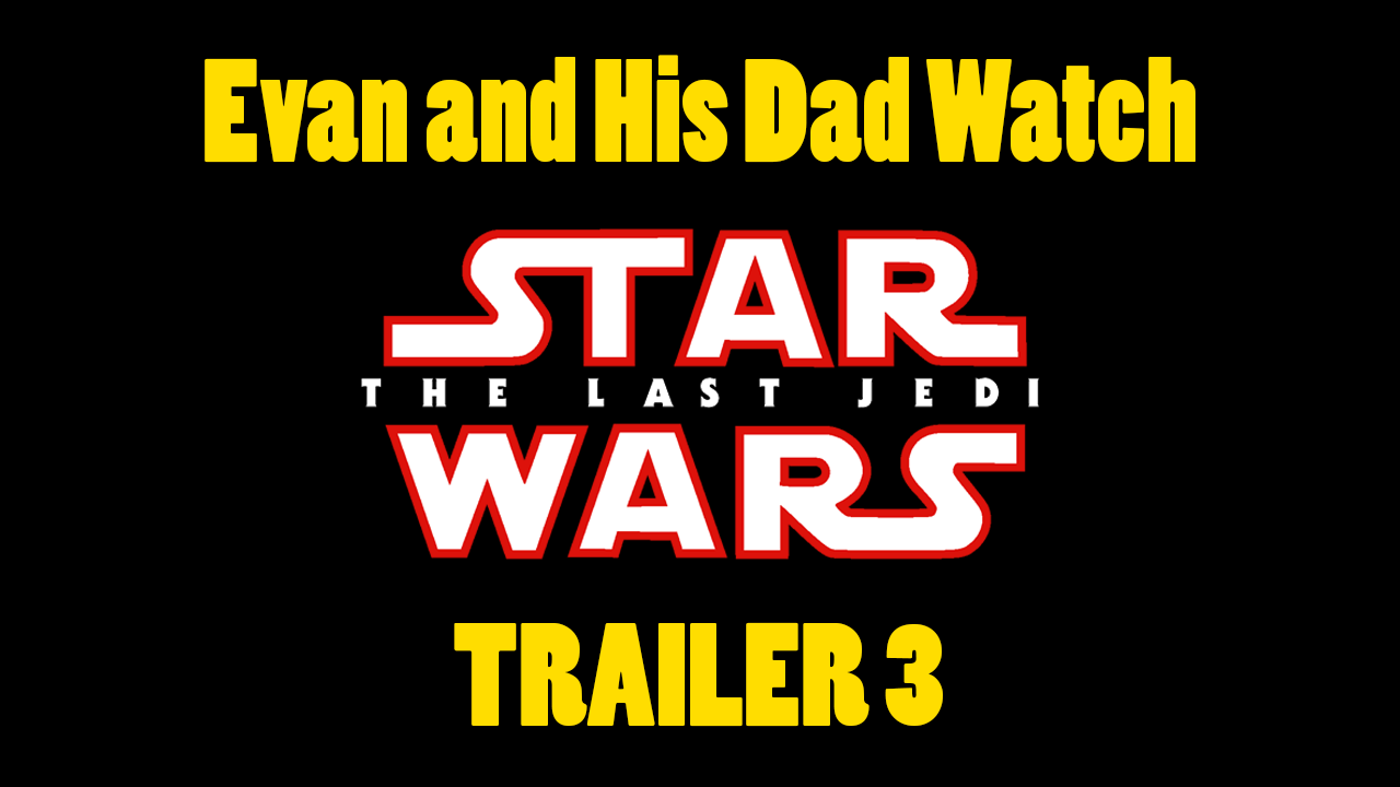 Last Jedi Trailer 3 Reaction
